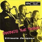 ILLINOIS JACQUET Swings the Thing album cover