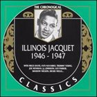 ILLINOIS JACQUET The Chronological Classics: Illinois Jacquet 1946-1947 album cover