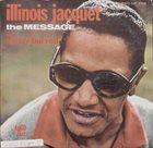 ILLINOIS JACQUET The Message album cover