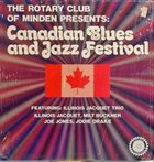 ILLINOIS JACQUET The Rotary Club of Minden Presents: Canadian Blues and Jazz Festival album cover