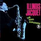 ILLINOIS JACQUET The Soul Explosion album cover