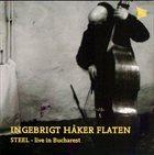 INGEBRIGT HÅKER FLATEN Steel - Live In Bucharest album cover