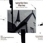 INGEBRIGT HÅKER FLATEN Village Songs : Den Signede Dag album cover