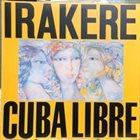 IRAKERE Cuba Libre album cover