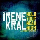 IRENE KRAL Hold Your Head High & Other Favorites album cover