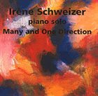 IRÈNE SCHWEIZER Piano Solo: Many And One Direction album cover