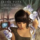 IRINA POPA The Dream (with Cornel Cristei) album cover