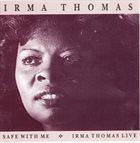 IRMA THOMAS Safe With Me & Irma Thomas Live album cover