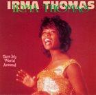 IRMA THOMAS Turn My World Around album cover
