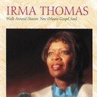 IRMA THOMAS Walk Around Heaven : New Orleans Soul Gospel album cover