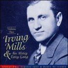 IRVING MILLS Irving Mills & His Hotsy Totsy Gang: Volume Two album cover