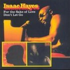ISAAC HAYES For the Sake of Love / Don't Let Go album cover