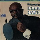 ISAAC HAYES Presenting Isaac Hayes (aka In The Beginning) album cover