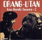 ISAO SUZUKI Orang-Utan album cover