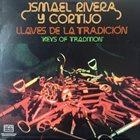 ISMAEL RIVERA Ismael Rivera Con Cortijo : Llaves De La Tradicion (Keys Of Tradition) album cover
