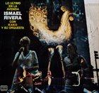 ISMAEL RIVERA Ismael Rivera Con Kako Y Su Orchestra : Lo Ultimo En La Avenida album cover