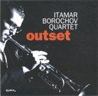 ITAMAR BOROCHOV Itamar Borochov Quartet : Outset album cover