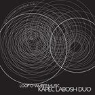 IVAN KAPEC Kapec Labosh Duo : Loop chamber Music album cover