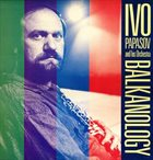 IVO PAPASOV Balkanology album cover