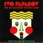 IVO PAPASOV Orpheus Ascending album cover