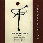 IVO PERELMAN Introspection (with Rosie Hertlein / Dominic Duval / Newman Baker) album cover