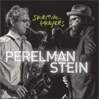 IVO PERELMAN Ivo Perelman - Jason Stein : Spiritual Prayers album cover