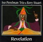 IVO PERELMAN Ivo Perelman Trio & Rory Stuart : Revelation album cover