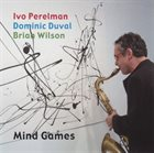 IVO PERELMAN Mind Games album cover