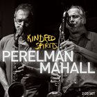 IVO PERELMAN Perelman / Mahall : Kindred Spirits album cover