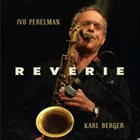 IVO PERELMAN Reverie (with Karl Berger) album cover