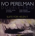IVO PERELMAN Suite For Helen F. album cover