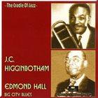 J C HIGGINBOTHAM J.C. Higginbotham / Edmond Hall : Big City Blues album cover