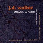J. D. WALTER 2Bass, a Face and a Little Skin album cover