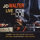 J. D. WALTER Live at the 55 Bar album cover