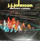 J J JOHNSON Broadway Express album cover