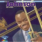 J J JOHNSON J J Johnson And His Big Bands: Say When album cover