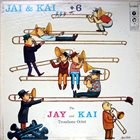 J J JOHNSON J. J. Johnson & Kai Winding Trombone Octet : Jay & Kai + 6 (aka  The J.J. Johnson And Kai Winding Trombone Octet) album cover