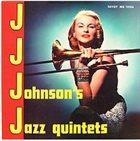 J J JOHNSON J. J. Johnson's Jazz Quintets (aka Bone'ol'ogy) album cover
