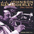 J J JOHNSON J.J. Johnson, Nat Adderley : Yokohama Concert Vol. 2 - Chain Reaction album cover