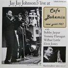 J J JOHNSON Live At Cafe Bohemia (1957) album cover