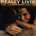 J J JOHNSON Really Livin' album cover