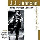J J JOHNSON Savoy Prestige & Sensation: Complete Early Master Takes album cover