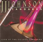 J J JOHNSON Standards: Live at the Village Vanguard album cover