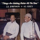 J J JOHNSON Things Are Getting Better All the Time (with Al Grey) album cover