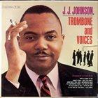 J J JOHNSON Trombone And Voices album cover