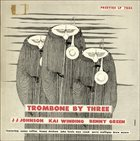 J J JOHNSON Trombone By Three (with Kai Winding / Bennie Green) album cover