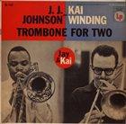 J J JOHNSON Trombone For Two (with Kai Winding) album cover