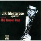 J R MONTEROSE Live at the Tender Trap album cover