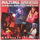 JACK BRUCE Inazuma Super Session Absolutely Live with Anton Fier & Kenji Suzuki album cover
