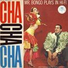 JACK COSTANZO Mr. Bongo Plays Cha Cha Cha (aka Bongo! Cha Cha Cha!) album cover